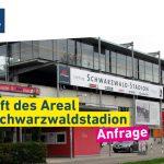Anfrage: Zukunft des Areal Schwarzwaldstadion